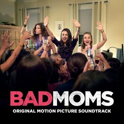 ������ �� ������ ����� ������ ������� / OST Bad Moms (2016)