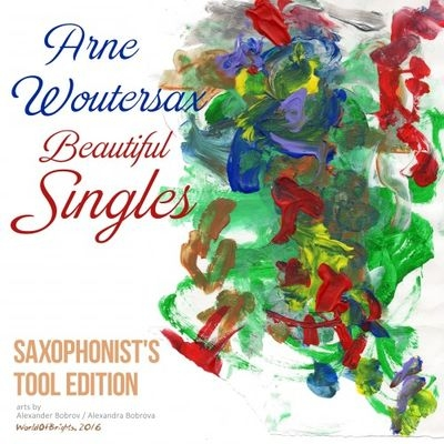 Минусовки Arne Woutersax - Beautiful Singles: Saxophonist's Tool Edition (2016)
