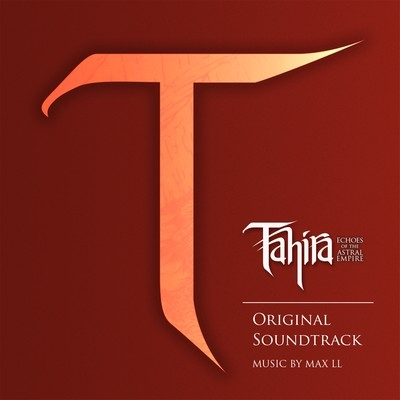 Музыка из игры Tahira: Echoes of the Astral Empire / OST Tahira: Echoes of the Astral Empire (2016)