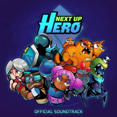 Музыка из игры Next Up Hero / OST Next Up Hero (2018)