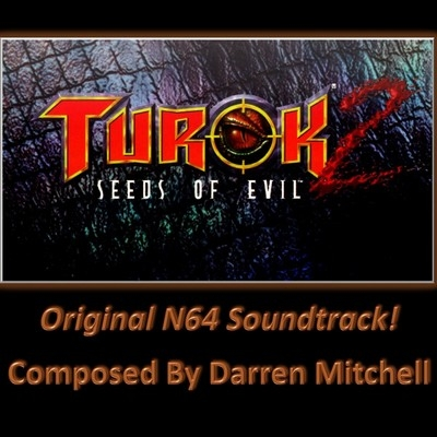 Музыка из игры Turok 2: The Seeds of Evil / OST Turok 2: The Seeds of Evil (2017)