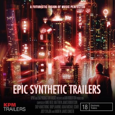 Музыка для трейлера Epic Synthetic Trailers / OST Epic Synthetic Trailers (2018)