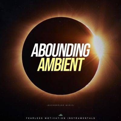 Музыка для трейлера Abounding Ambient / OST Abounding Ambient (2018)
