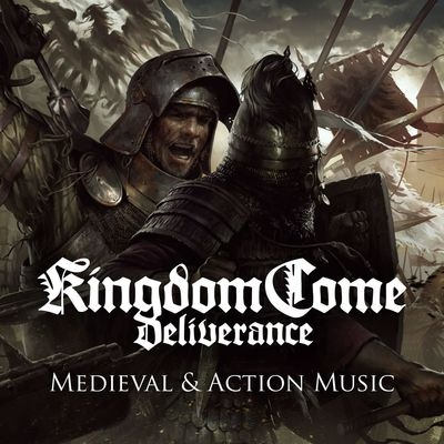 Музыка из игры Kingdom Come: Deliverance (Medieval & Action Music) / OST Kingdom Come: Deliverance (Medieval & Action Music) (2019)
