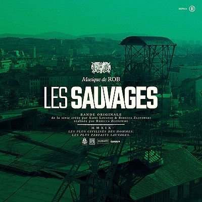 Музыка из сериала Les sauvages / OST Les sauvages (2019)