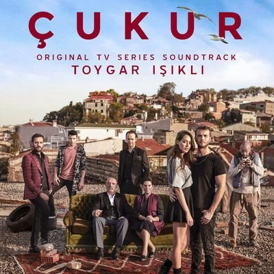 Музыка из сериала Чукур 1 & 2 Сезон / OST Çukur 1 & 2 Season (2019)