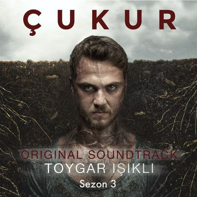 Музыка из сериала Чукур 3 Сезон / OST Çukur 3 Season (2019)