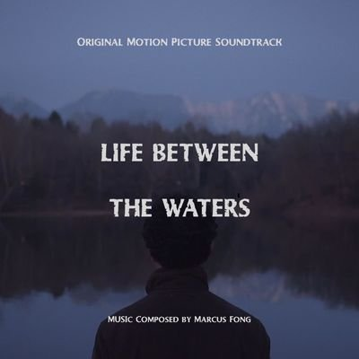 Музыка из фильма Life Between the Waters / OST Life Between the Waters (2020)