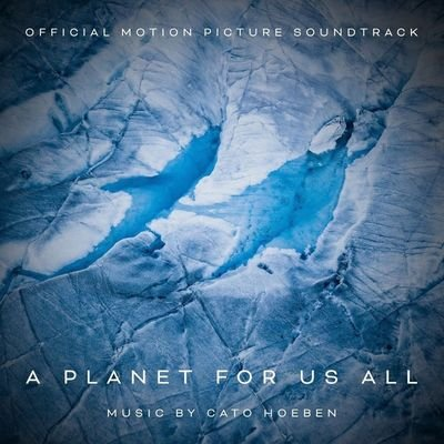 Музыка из фильма A Planet For Us All / OST A Planet For Us All (2020)