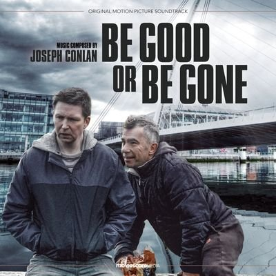 Музыка из фильма Be Good or Be Gone / OST Be Good or Be Gone (2021)