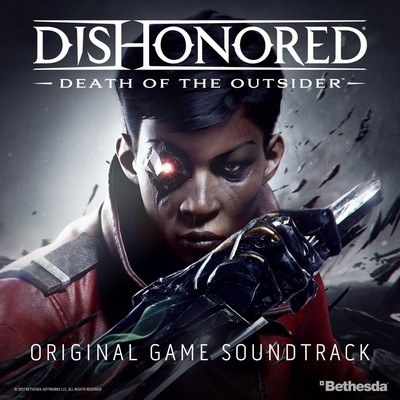 Музыка из игры Dishonored: Death Of The Outsider / OST Dishonored: Death Of The Outsider (2017)