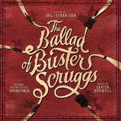 Музыка из мюзикла Баллада Бастера Скраггса / OST The Ballad of Buster Scruggs (2015)